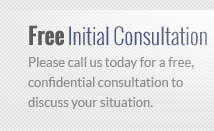 Please call us today for a free, confidential consultation to discuss you situation.